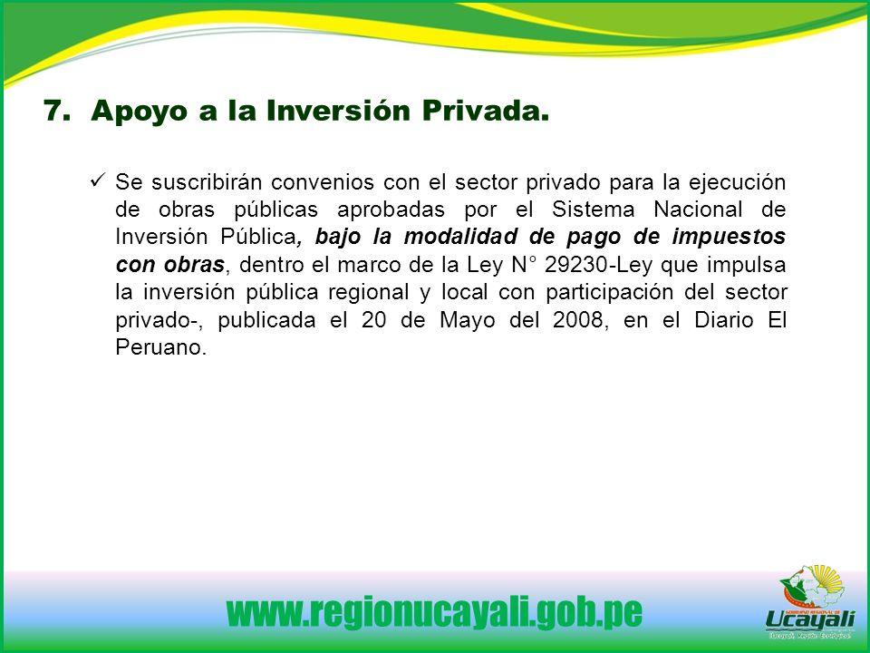 www.regionucayali.gob.pe Se suscribirán convenios con el sector privado para la ejecución de obras públicas aprobadas por el Sistema Nacional de Inversión Pública, bajo la modalidad de pago de impuestos con obras, dentro el marco de la Ley N° 29230-Ley que impulsa la inversión pública regional y local con participación del sector privado-, publicada el 20 de Mayo del 2008, en el Diario El Peruano.