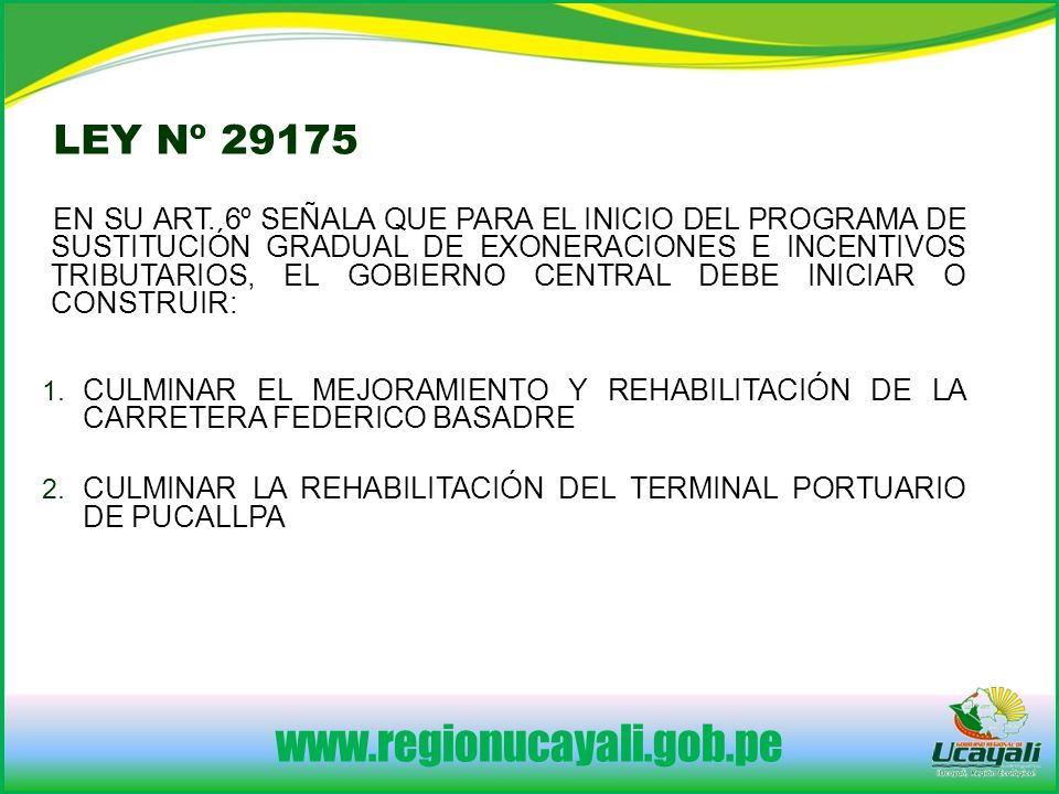 www.regionucayali.gob.pe LEY Nº 29175 EN SU ART.