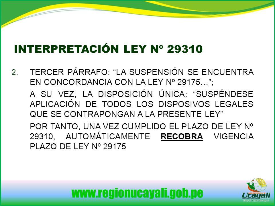 2. TERCER PÁRRAFO: LA SUSPENSIÓN SE ENCUENTRA EN CONCORDANCIA CON LA LEY Nº 29175…; A SU VEZ, LA DISPOSICIÓN ÚNICA: SUSPÉNDESE APLICACIÓN DE TODOS LOS
