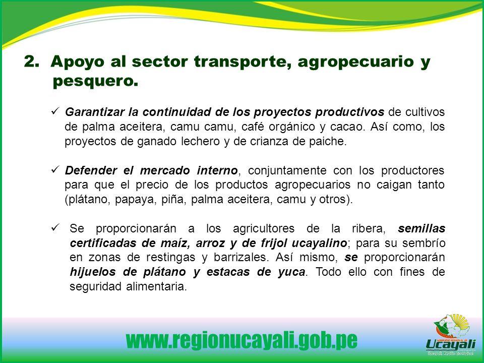 www.regionucayali.gob.pe Garantizar la continuidad de los proyectos productivos de cultivos de palma aceitera, camu camu, café orgánico y cacao.