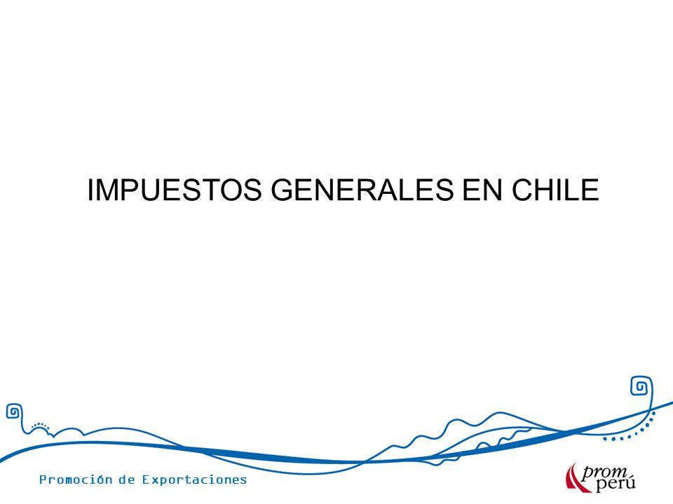 Promoción de Exportaciones IMPUESTOS GENERALES EN CHILE