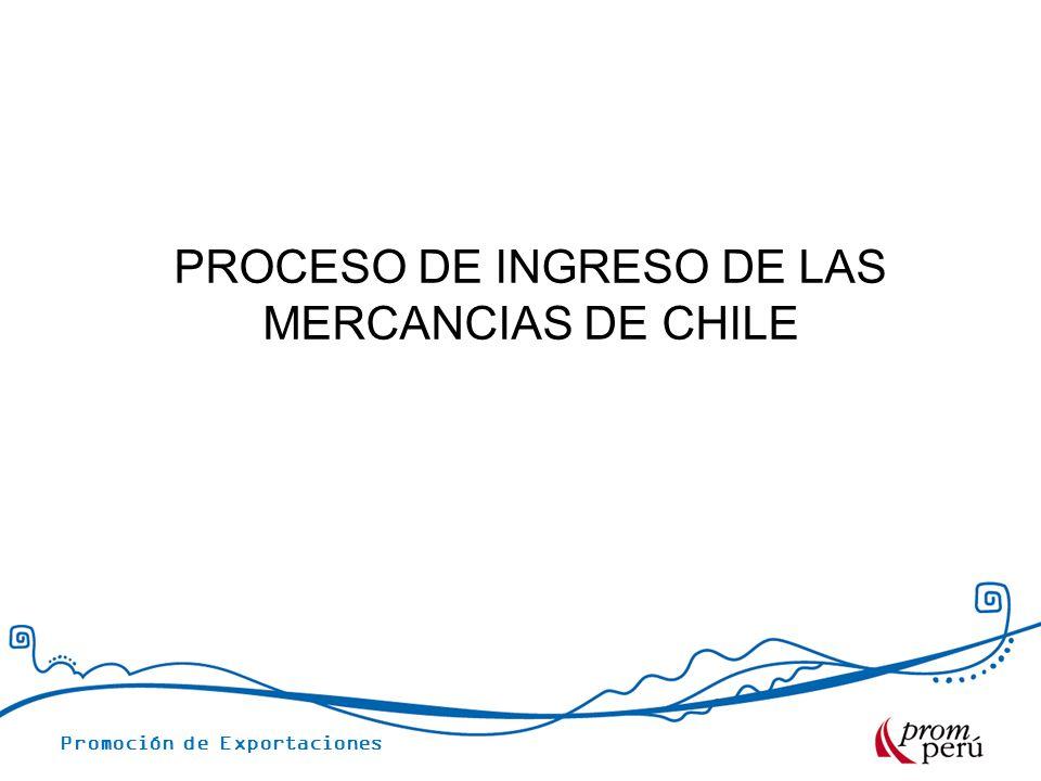 Promoción de Exportaciones PROCESO DE INGRESO DE LAS MERCANCIAS DE CHILE