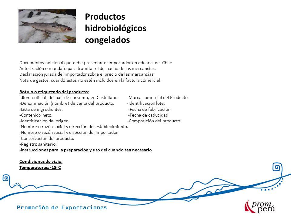 Promoción de Exportaciones Documentos adicional que debe presentar el importador en aduana de Chile Autorización o mandato para tramitar el despacho de las mercancías.