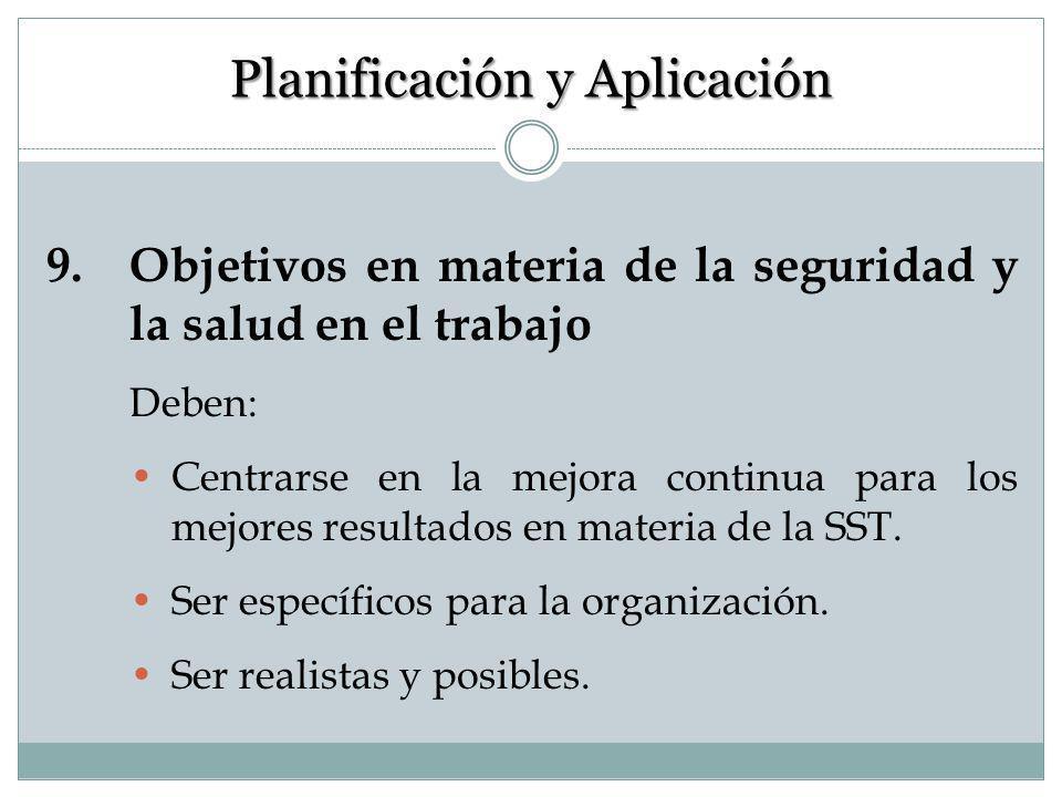 8. Planificación, desarrollo y aplicación del sistema La empresa utilizará la información producida en examen inicial (punto anterior) para planear có