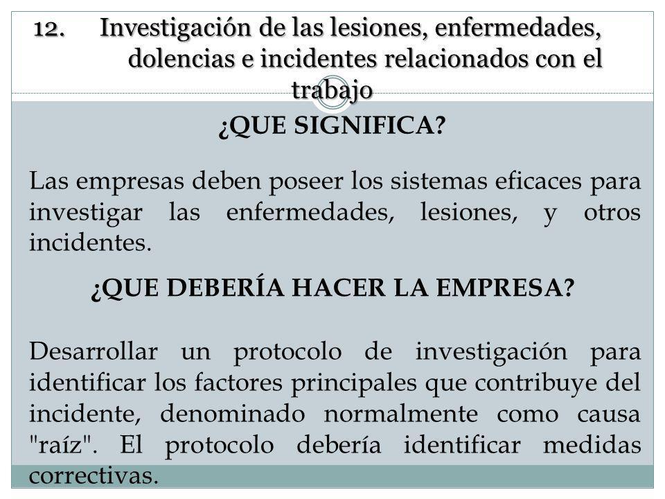 EVALUACIÓN 12. Investigación de las lesiones, enfermedades, dolencias e incidentes relacionados con el trabajo y sus efectos en la seguridad y salud I