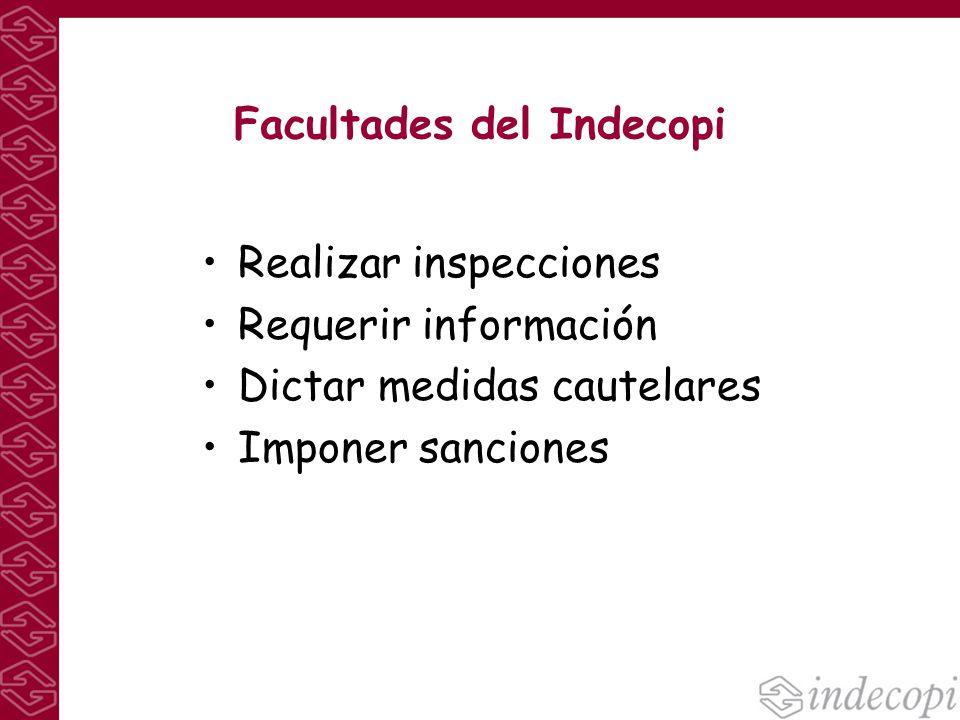 Facultades del Indecopi Realizar inspecciones Requerir información Dictar medidas cautelares Imponer sanciones