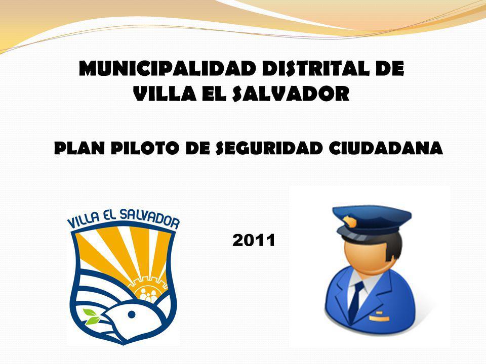 MUNICIPALIDAD DISTRITAL DE VILLA EL SALVADOR PLAN PILOTO DE SEGURIDAD CIUDADANA 2011