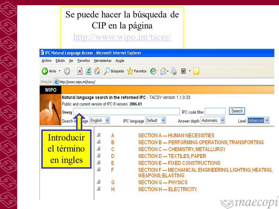 Se puede hacer la búsqueda de CIP en la página http://www.wipo.int/tacsy/ http://www.wipo.int/tacsy/ Introducir el término en ingles