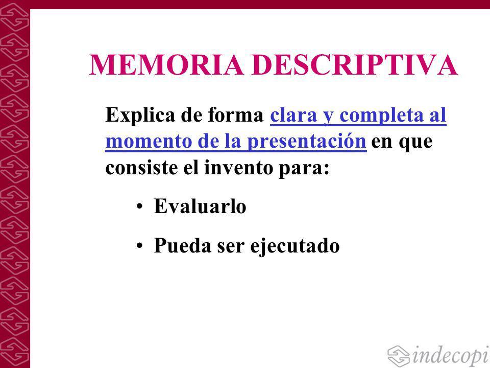 MEMORIA DESCRIPTIVA Explica de forma clara y completa al momento de la presentación en que consiste el invento para: Evaluarlo Pueda ser ejecutado