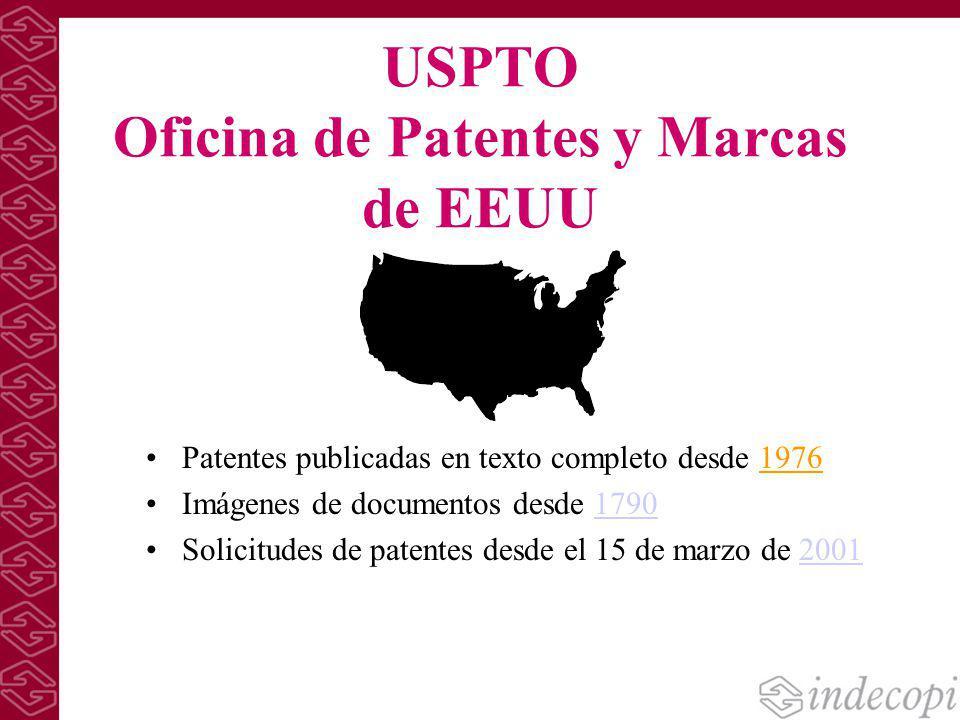 USPTO Oficina de Patentes y Marcas de EEUU Patentes publicadas en texto completo desde 1976 Imágenes de documentos desde 1790 Solicitudes de patentes