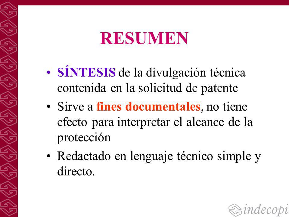 RESUMEN SÍNTESIS de la divulgación técnica contenida en la solicitud de patente Sirve a fines documentales, no tiene efecto para interpretar el alcanc