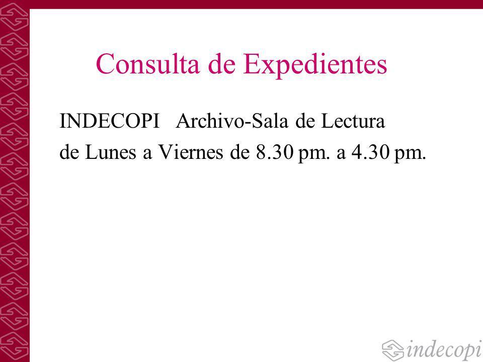 Consulta de Expedientes INDECOPI Archivo-Sala de Lectura de Lunes a Viernes de 8.30 pm. a 4.30 pm.