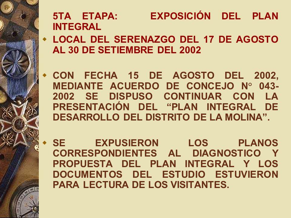 5TA ETAPA: EXPOSICIÓN DEL PLAN INTEGRAL LOCAL DEL SERENAZGO DEL 17 DE AGOSTO AL 30 DE SETIEMBRE DEL 2002 CON FECHA 15 DE AGOSTO DEL 2002, MEDIANTE ACU