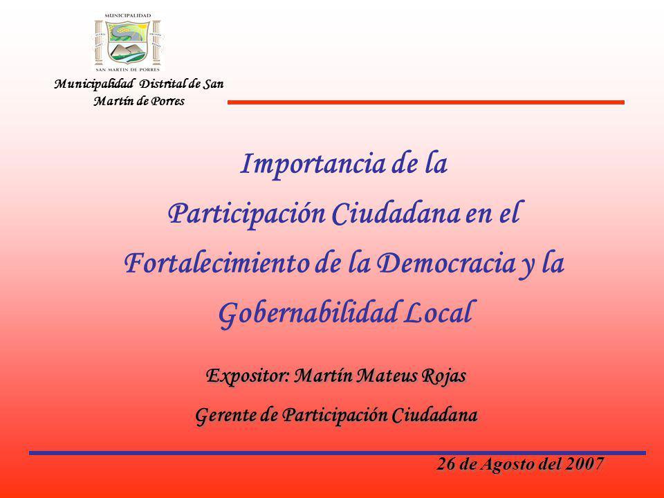 Importancia de la Participación Ciudadana en el Fortalecimiento de la Democracia y la Gobernabilidad Local Municipalidad Distrital de San Martín de Po