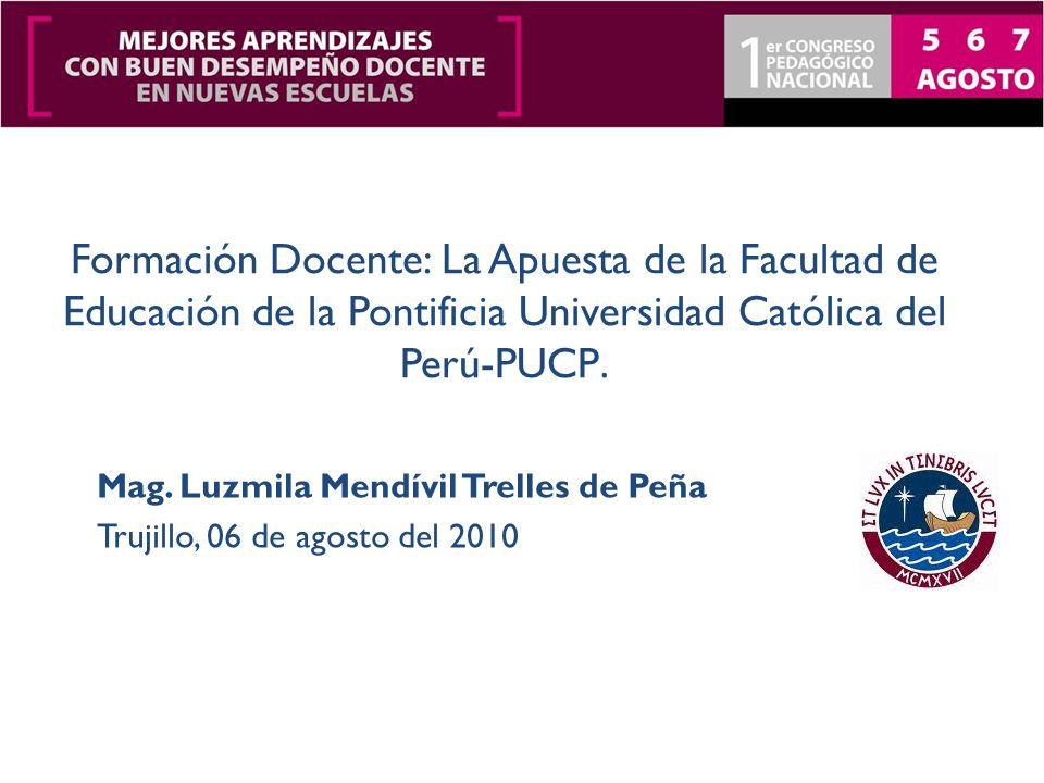 Formación Docente: La Apuesta de la Facultad de Educación de la Pontificia Universidad Católica del Perú-PUCP.