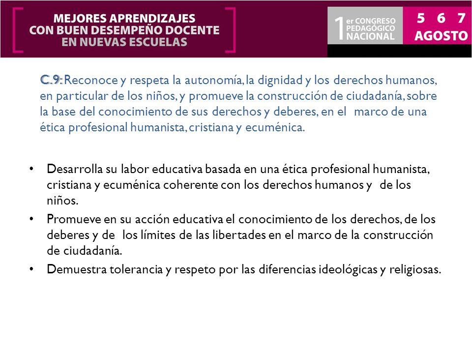 Desarrolla su labor educativa basada en una ética profesional humanista, cristiana y ecuménica coherente con los derechos humanos y de los niños.