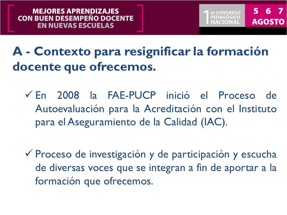 En 2008 la FAE-PUCP inició el Proceso de Autoevaluación para la Acreditación con el Instituto para el Aseguramiento de la Calidad (IAC).