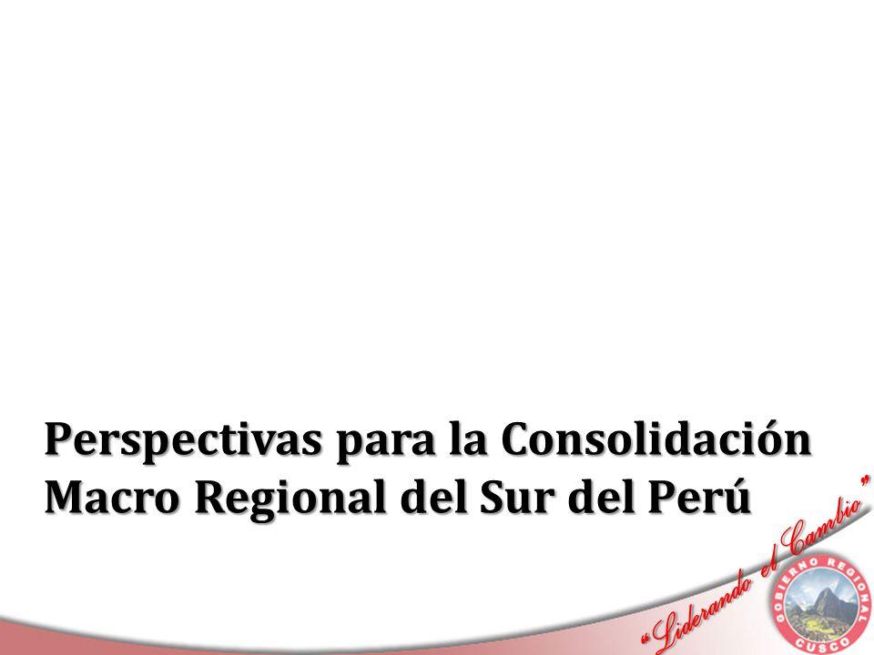 Liderando el Cambio Liderando el Cambio Perspectivas para la Consolidación Macro Regional del Sur del Perú