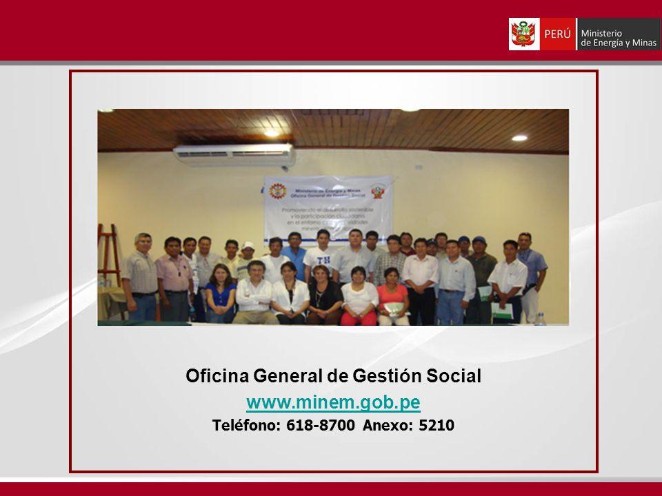 Oficina General de Gestión Social www.minem.gob.pe Teléfono: 618-8700 Anexo: 5210