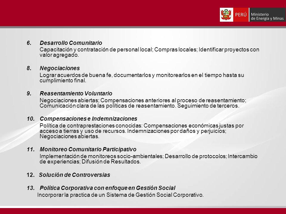 6.Desarrollo Comunitario Capacitación y contratación de personal local; Compras locales; Identificar proyectos con valor agregado. 8.Negociaciones Log