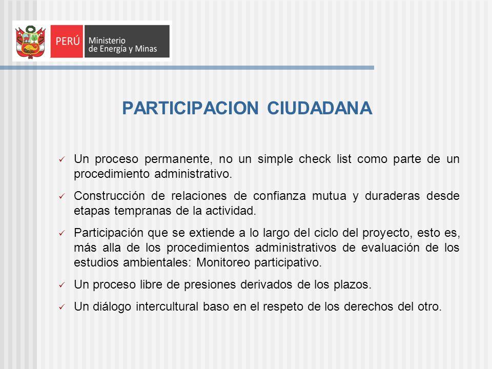 PARTICIPACION CIUDADANA Un proceso permanente, no un simple check list como parte de un procedimiento administrativo. Construcción de relaciones de co