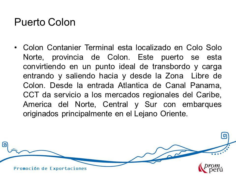 Promoción de Exportaciones Puerto Colon Colon Contanier Terminal esta localizado en Colo Solo Norte, provincia de Colon. Este puerto se esta convirtie