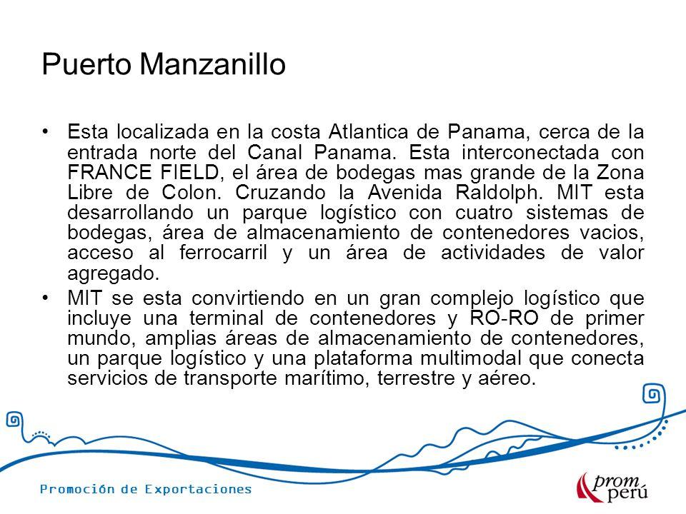 Promoción de Exportaciones Puerto Manzanillo Esta localizada en la costa Atlantica de Panama, cerca de la entrada norte del Canal Panama. Esta interco