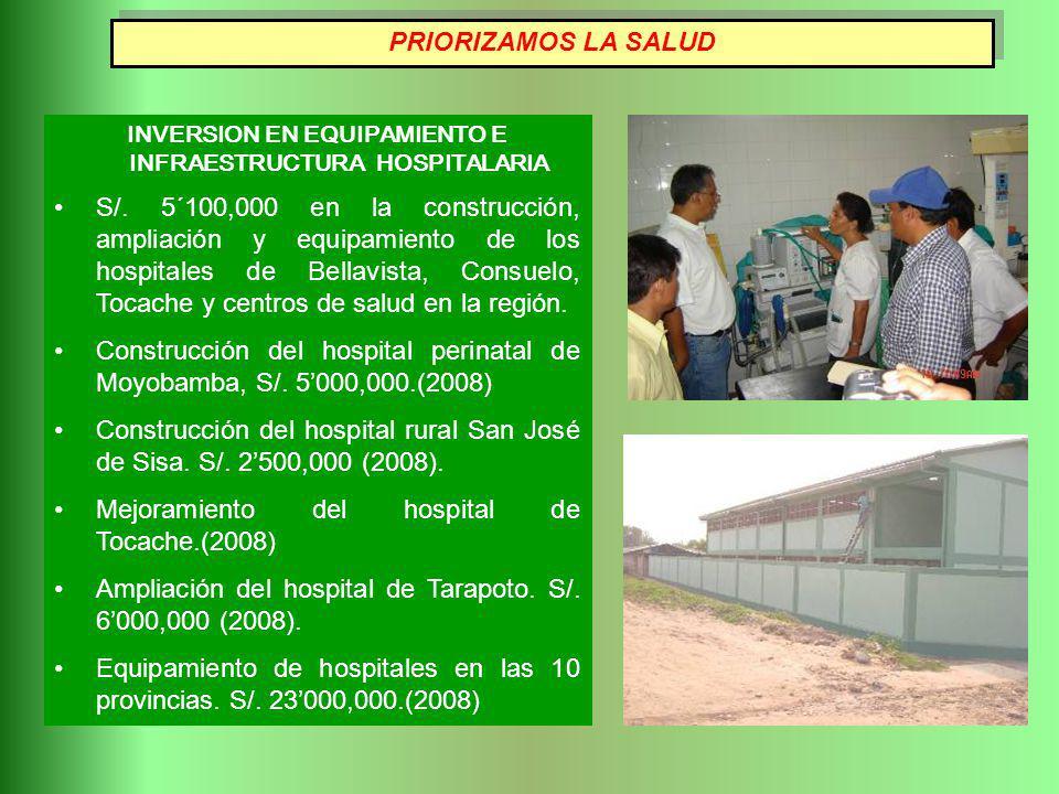INVERSION EN EQUIPAMIENTO E INFRAESTRUCTURA HOSPITALARIA S/. 5´100,000 en la construcción, ampliación y equipamiento de los hospitales de Bellavista,