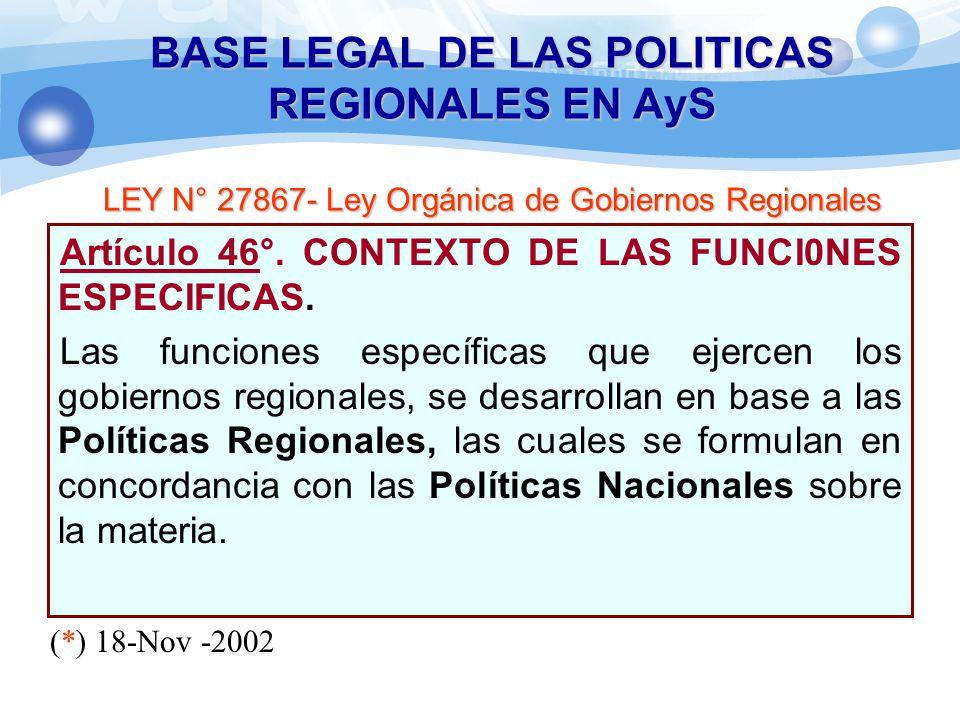 Artículo 46°. CONTEXTO DE LAS FUNCI0NES ESPECIFICAS. Las funciones específicas que ejercen los gobiernos regionales, se desarrollan en base a las Polí