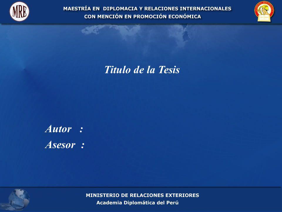 Titulo de la Tesis Autor : Asesor :