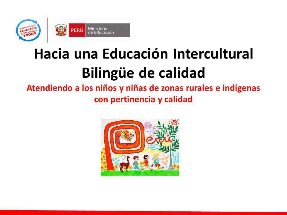 Hacia una Educación Intercultural Bilingüe de calidad Atendiendo a los niños y niñas de zonas rurales e indígenas con pertinencia y calidad