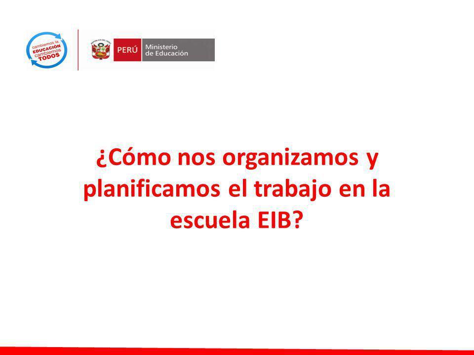 ¿Cómo nos organizamos y planificamos el trabajo en la escuela EIB?