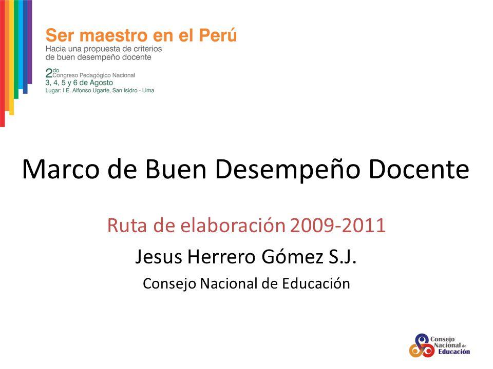 Marco de Buen Desempeño Docente Ruta de elaboración 2009-2011 Jesus Herrero Gómez S.J.