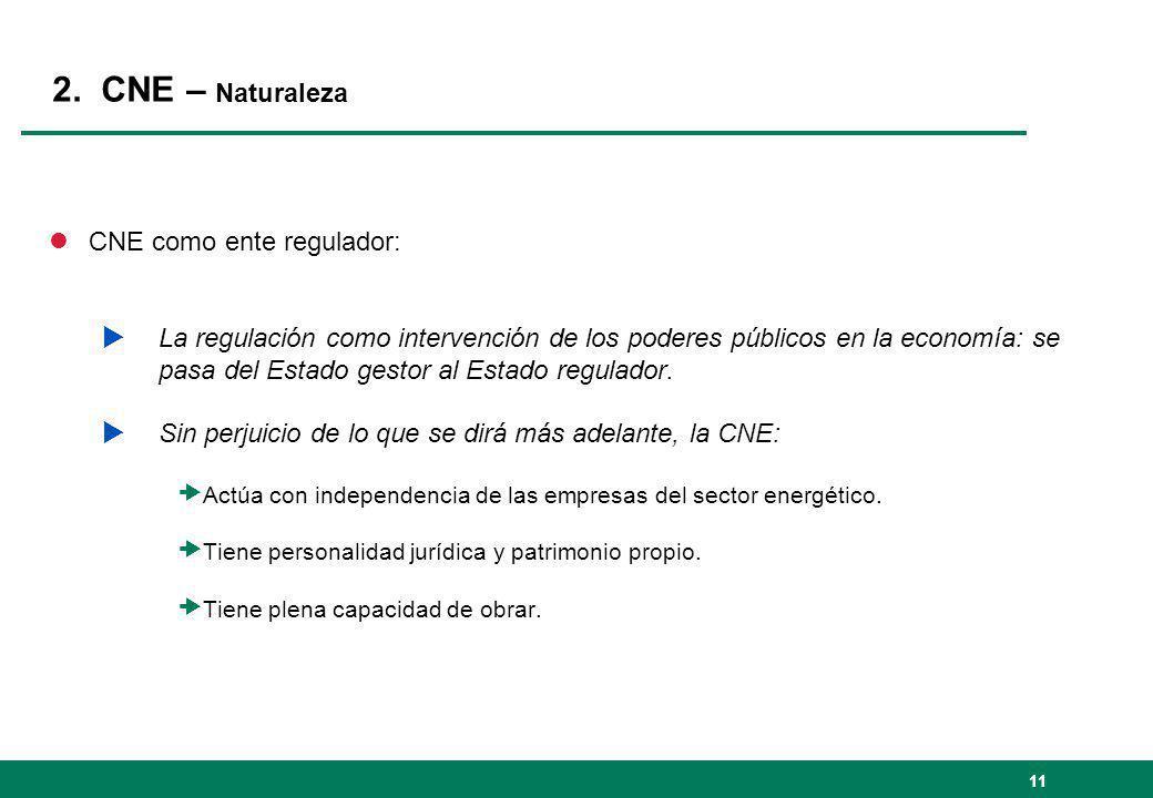 2. CNE – Naturaleza lCNE como ente regulador: La regulación como intervención de los poderes públicos en la economía: se pasa del Estado gestor al Est
