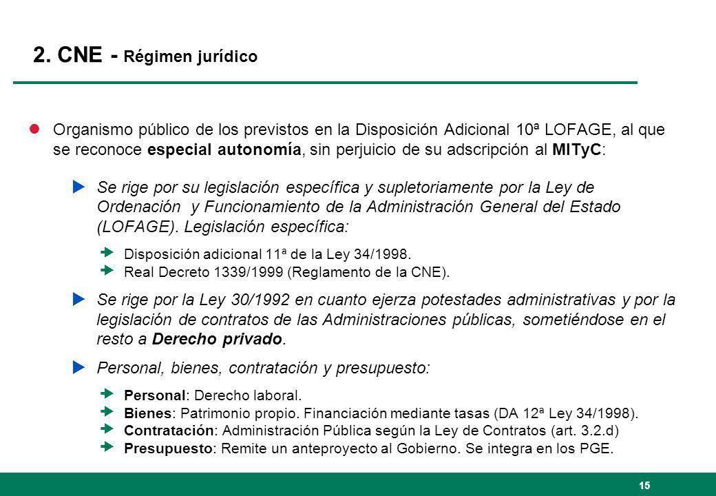 2. CNE - Régimen jurídico lOrganismo público de los previstos en la Disposición Adicional 10ª LOFAGE, al que se reconoce especial autonomía, sin perju