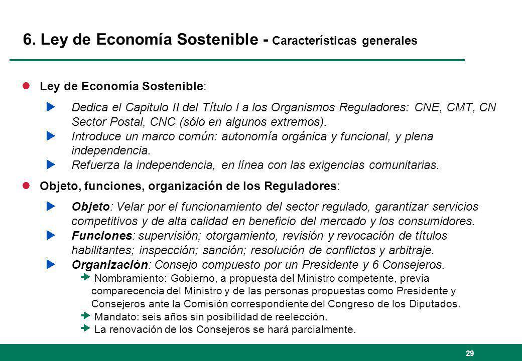 6. Ley de Economía Sostenible - Características generales lLey de Economía Sostenible: Dedica el Capitulo II del Título I a los Organismos Reguladores