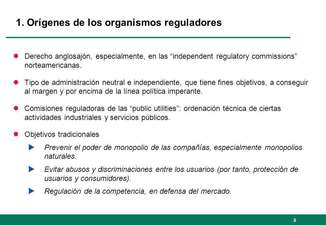 3 1. Orígenes de los organismos reguladores lDerecho anglosajón, especialmente, en las independent regulatory commissions norteamericanas. lTipo de ad