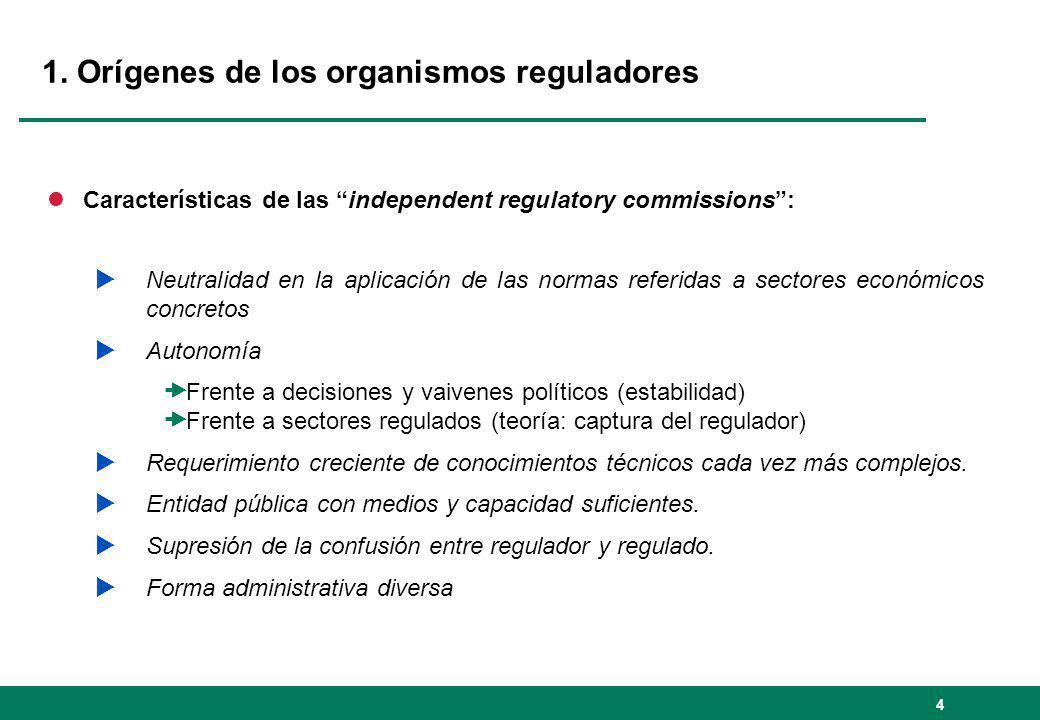 4 1. Orígenes de los organismos reguladores lCaracterísticas de las independent regulatory commissions: Neutralidad en la aplicación de las normas ref