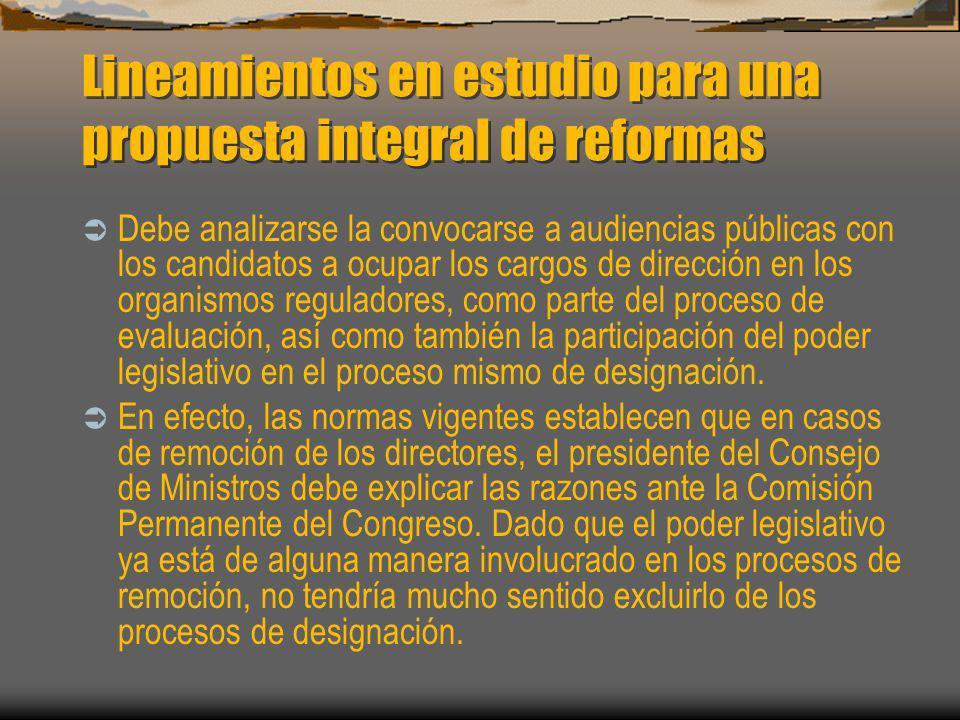 Lineamientos en estudio para una propuesta integral de reformas Debe analizarse la convocarse a audiencias públicas con los candidatos a ocupar los ca