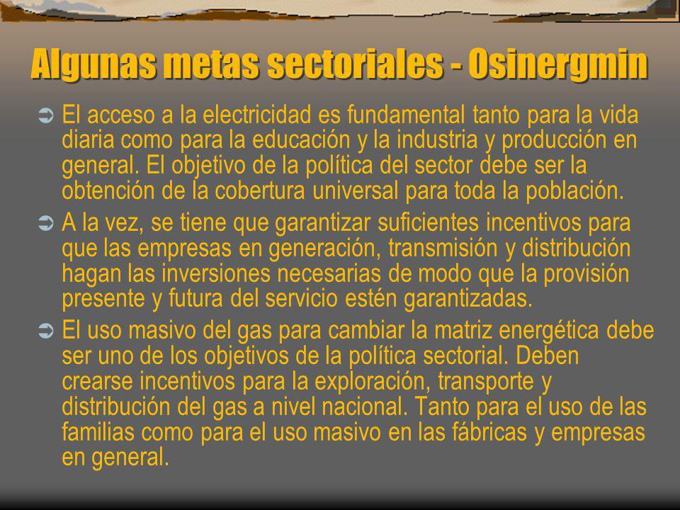 Algunas metas sectoriales - Osinergmin El acceso a la electricidad es fundamental tanto para la vida diaria como para la educación y la industria y pr