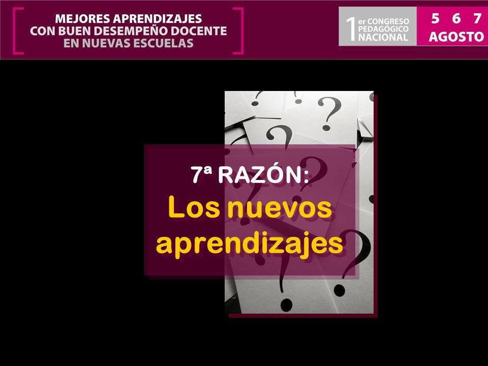 7ª RAZÓN: Los nuevos aprendizajes