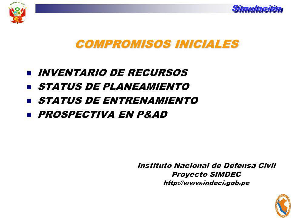 Instituto Nacional de Defensa Civil Proyecto SIMDEC http://www.indeci.gob.pe INVENTARIO DE RECURSOS STATUS DE PLANEAMIENTO STATUS DE ENTRENAMIENTO PRO