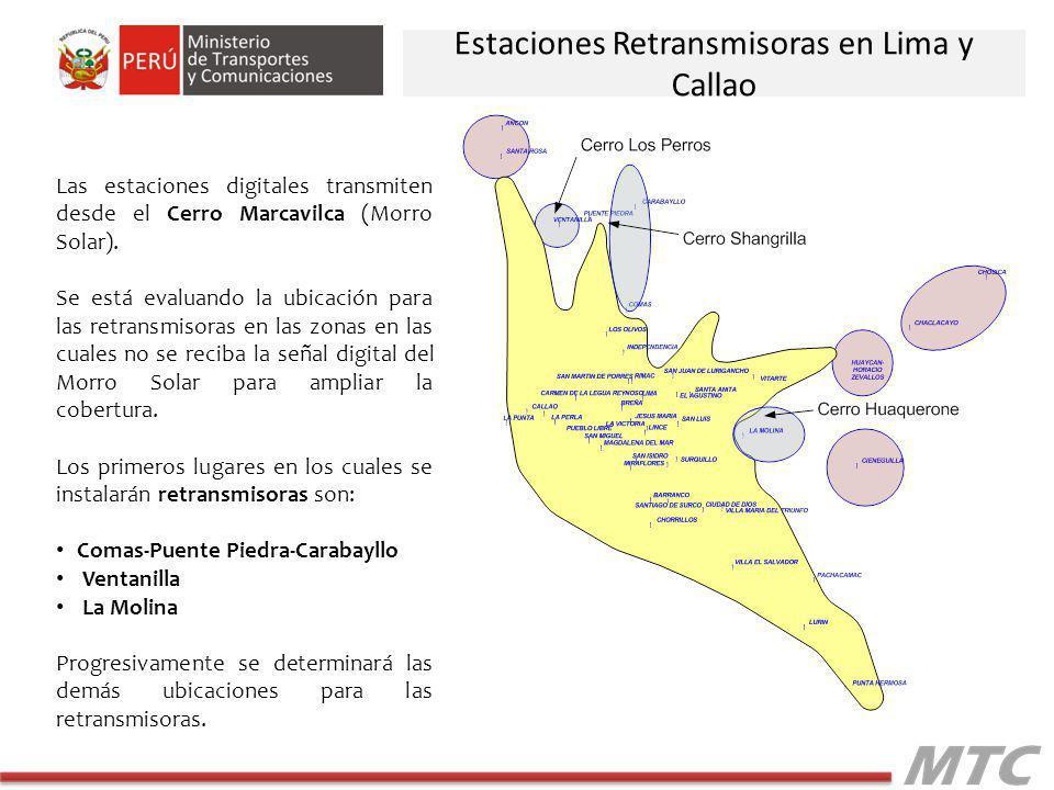 Estaciones Retransmisoras en Lima y Callao Las estaciones digitales transmiten desde el Cerro Marcavilca (Morro Solar). Se está evaluando la ubicación