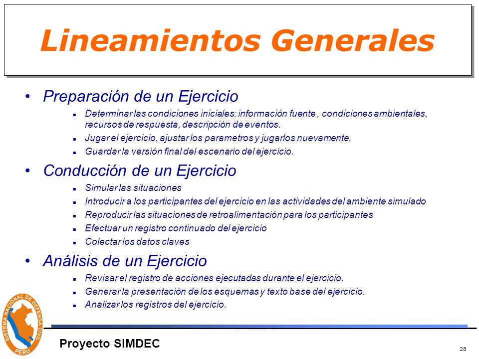 28 Lineamientos Generales Preparación de un Ejercicio Determinar las condiciones iniciales: información fuente, condiciones ambientales, recursos de respuesta, descripción de eventos.
