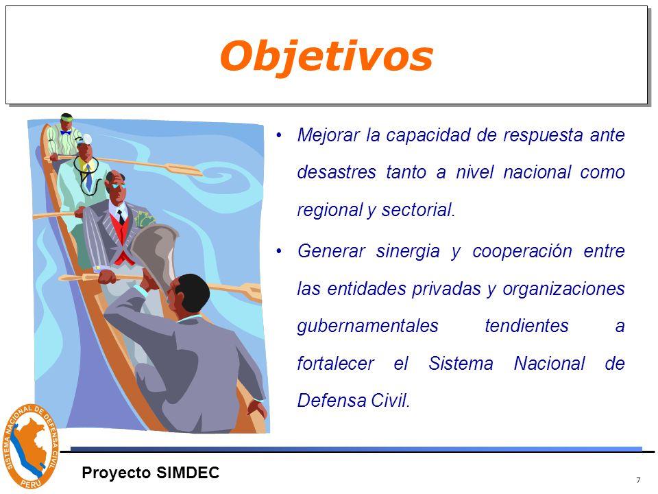 7 Objetivos Mejorar la capacidad de respuesta ante desastres tanto a nivel nacional como regional y sectorial.
