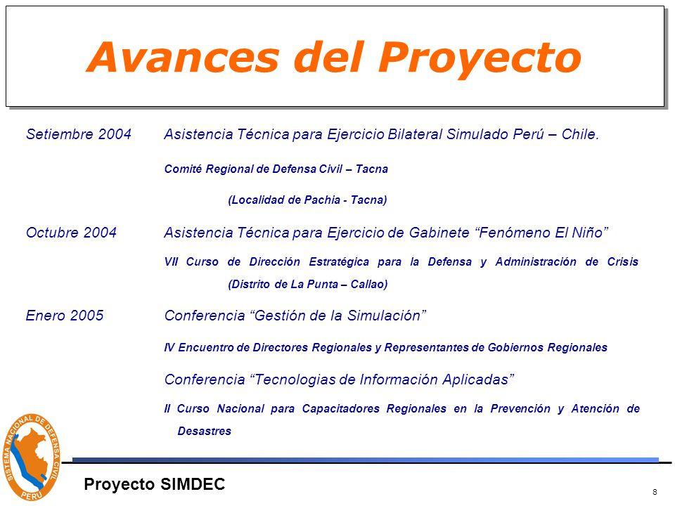 8 Avances del Proyecto Setiembre 2004 Asistencia Técnica para Ejercicio Bilateral Simulado Perú – Chile.