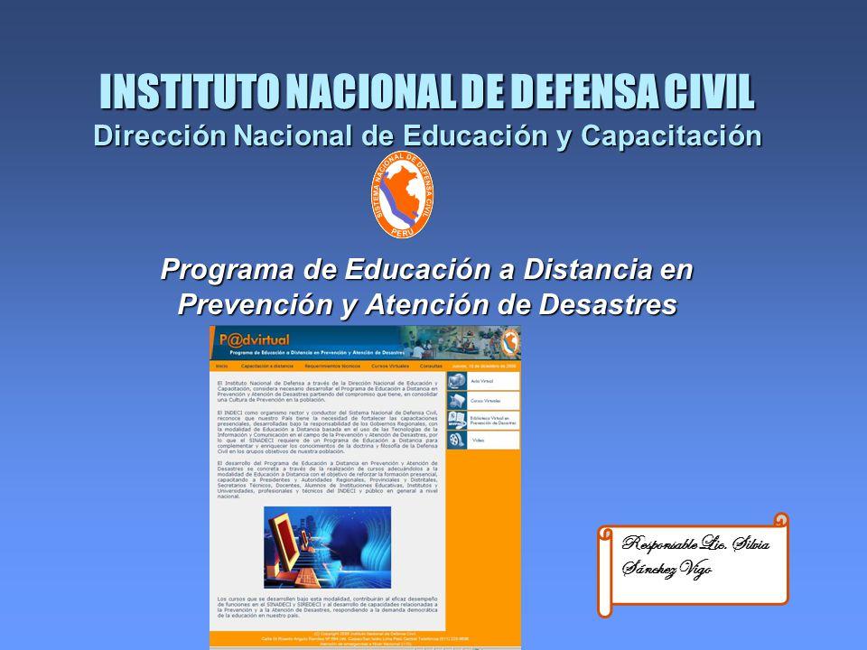INSTITUTO NACIONAL DE DEFENSA CIVIL Dirección Nacional de Educación y Capacitación Programa de Educación a Distancia en Prevención y Atención de Desas