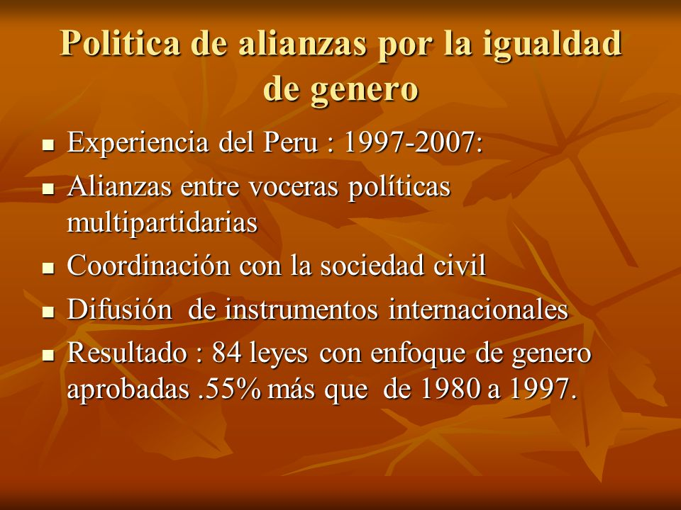 Politica de alianzas por la igualdad de genero Experiencia del Peru : 1997-2007: Experiencia del Peru : 1997-2007: Alianzas entre voceras políticas mu