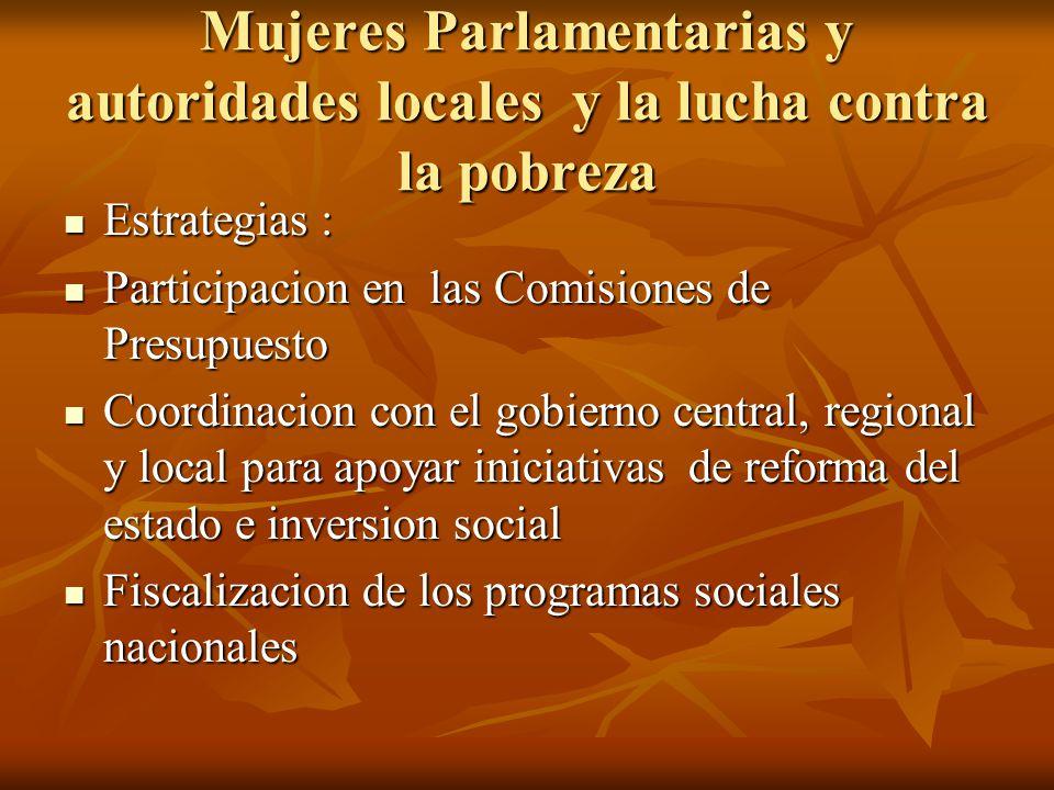 Mujeres Parlamentarias y autoridades locales y la lucha contra la pobreza Estrategias : Estrategias : Participacion en las Comisiones de Presupuesto P