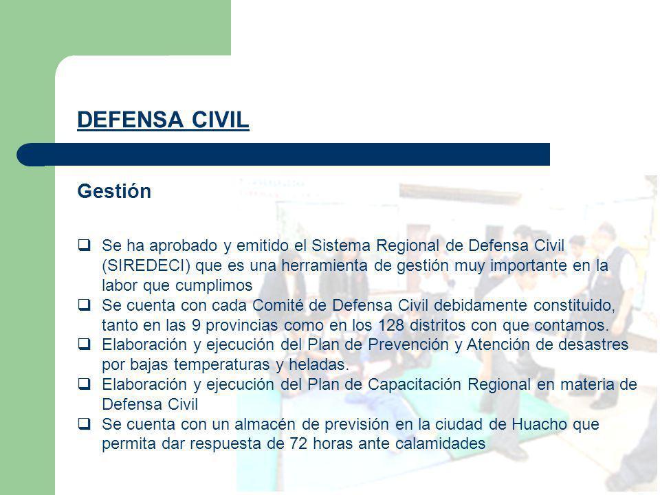 Gestión DEFENSA CIVIL Se ha aprobado y emitido el Sistema Regional de Defensa Civil (SIREDECI) que es una herramienta de gestión muy importante en la